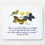 Romans 8:28 Butterflies Mouse Pads