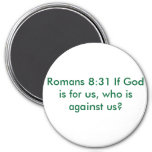 Romans 8:31 If God is for us, who is against us? Fridge Magnet