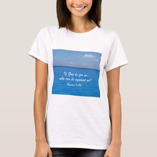 Romans 8:31b T-Shirt