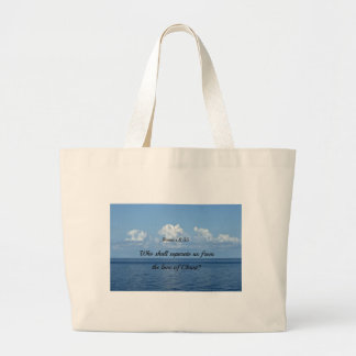 Romans 8:35 Who shall separate us from the love... Large Tote Bag