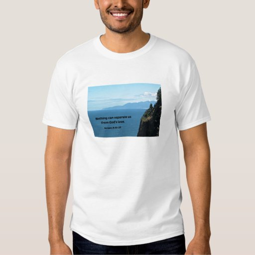 Romans 8:38-39 Nothing can separate us.... T-Shirt
