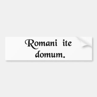 Romans go home. car bumper sticker