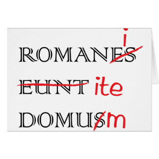 Romans Go Home Card