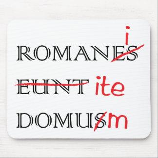 Romans Go Home Mouse Pad