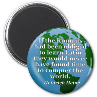 Romans learn Latin Quote. Globe Magnet
