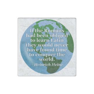 Romans learn Latin Quote. Globe Stone Magnet