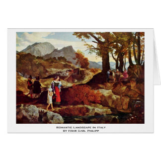 Romantic Landscape In Italy By Fohr Carl Philipp Greeting Card