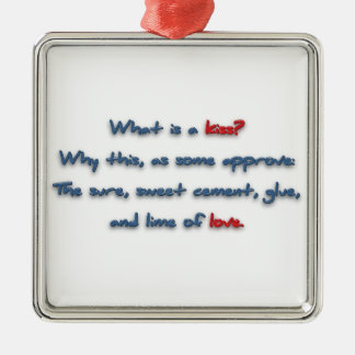 Romantic Quote - What is a kiss? Why this, as so … Metal Ornament
