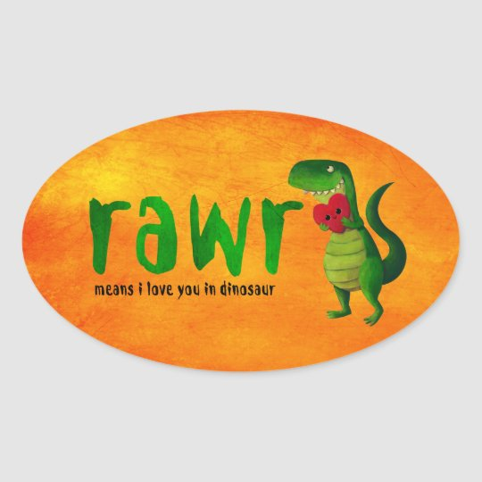 Romantic RAWR T-rex Dinosaur Oval Sticker