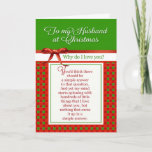 """Romantic - To my Husband at Christmas Holiday Card<br><div class=""""desc"""">Romantic holiday card for husband. Why Do I Love You?</div>"""
