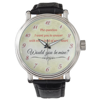Romantic watch, would you be mine... watch