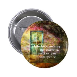 ROMANTIC William Shakespeare LOVE quote Pinback Button