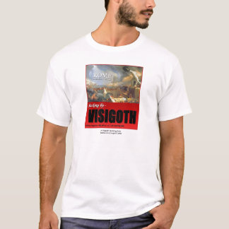 Rome, A.D. 410, Sacking by Visigoth T-Shirt