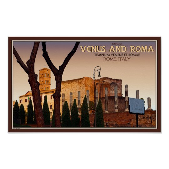 Rome - Temple of Venus and Roma Poster