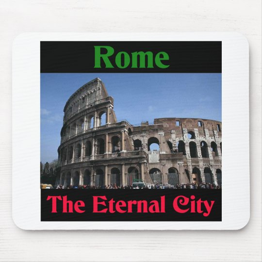 Rome The Eternal City.. Mouse Pad