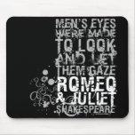Romeo & Juliet Men Quote Mousepad