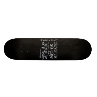 Romeo & Juliet Tomb Quote Skateboard
