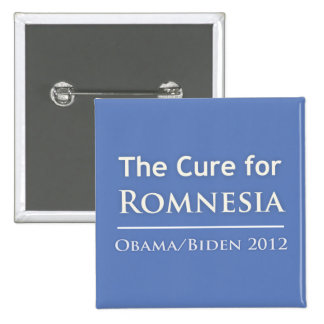 Romnesia - Obama is the Cure Pinback Button