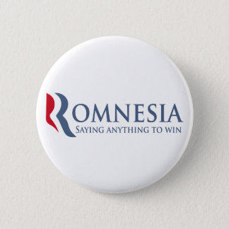Romnesia - Saying Anything To Win Button