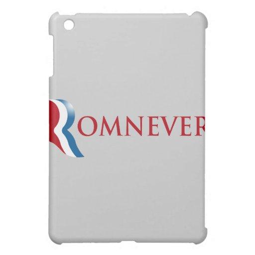 ROMNEVER.png iPad Mini Covers