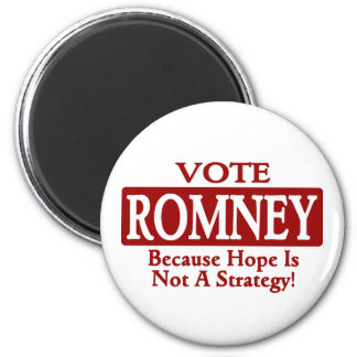 ROMNEY '12 - Because Hope Is Not A Strategy ! 2 Inch Round Magnet
