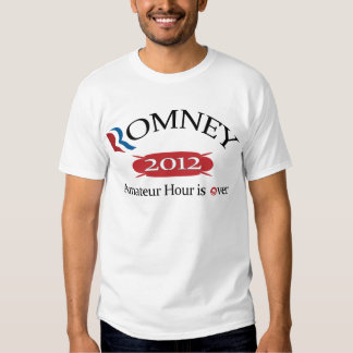 Romney 2012 Amateur Hour Is Over.png T-Shirt