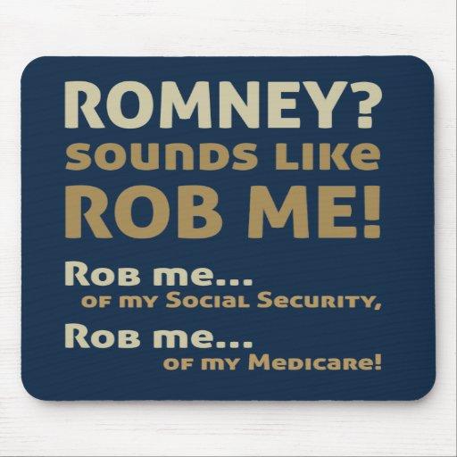 """Romney anti """"Romney me suena como Rob!"""" Político Tapetes De Ratón"""