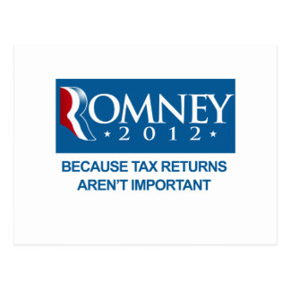 ROMNEY BECAUSE TAX RETURNS AREN T IMPORTANT png Post Cards