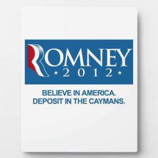 ROMNEY BELIEVE IN AMERICA DEPOSIT IN THE CAYMANS.p Plaque