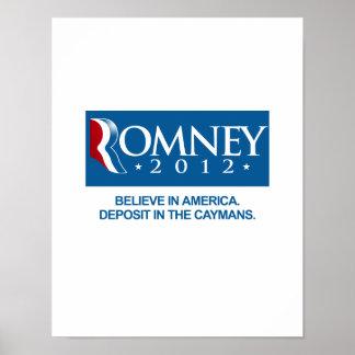 ROMNEY BELIEVE IN AMERICA DEPOSIT IN THE CAYMANS.p Posters