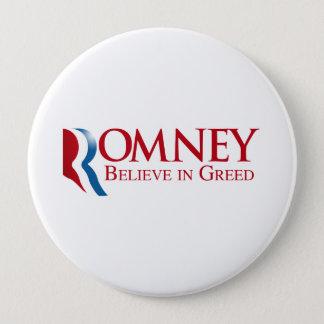 Romney -  Believe in Greed Pinback Button
