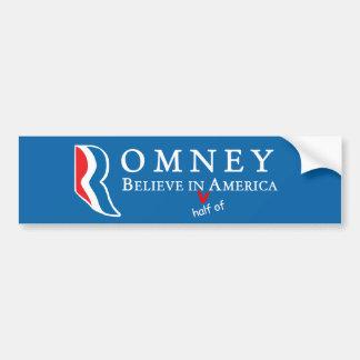 Romney: Believe in (half of) America Car Bumper Sticker