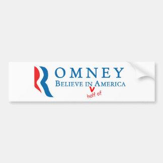 Romney: Believe in (half of) America Bumper Sticker