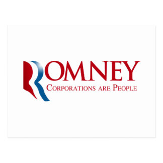 Romney - Corporations are People Post Cards