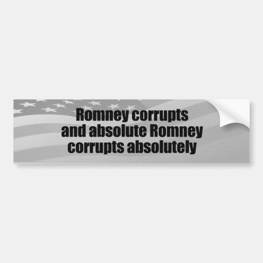 ROMNEY CORROMPE ABSOLUTELY.png Etiqueta De Parachoque