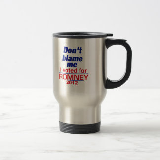 Romney Don t Blame Me Coffee Mugs