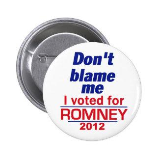 Romney Don't Blame Me Button