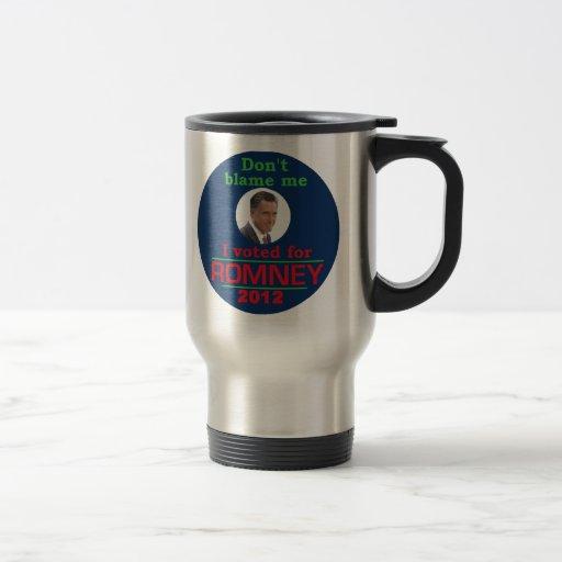 Romney Dont Blame Me 15 Oz Stainless Steel Travel Mug