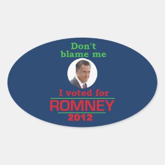 Romney Dont Blame Me Oval Sticker
