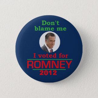 Romney Don't Blame Me Pinback Button