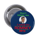 Romney Don't Blame Me Pins