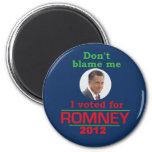 Romney Don't Blame Me Refrigerator Magnet