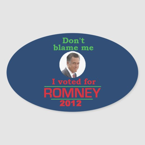 Romney Dont Blame Me Stickers