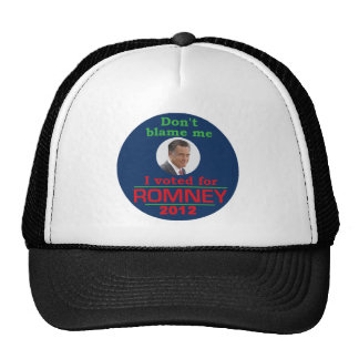 Romney Dont Blame Me Trucker Hat