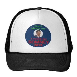 Romney Dont Blame Me Trucker Hat