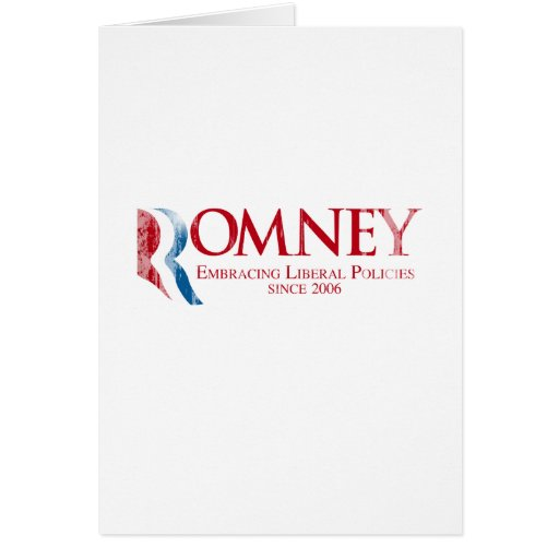 Romney - Embracing Liberal Policies since 2006.png Card