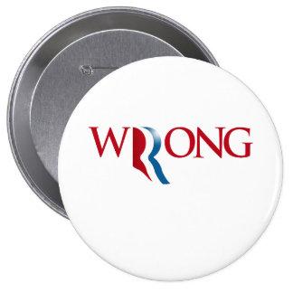 Romney es incorrecto pin redondo de 4 pulgadas