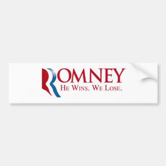 Romney -  He Wins. We Lose Car Bumper Sticker