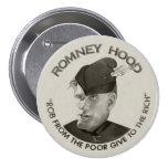 Romney Hood 2012 Pinback Button