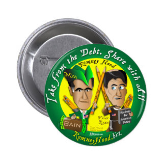 Romney Hood Take From The Debt 2 Inch Round Button